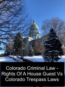 Colorado Criminal Law - Rights Of A House Guest Vs Colorado Trespass Laws - 1
