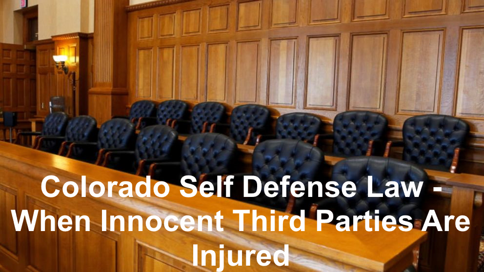 Colorado Self Defense Law - When Innocent Third Parties Are Injured