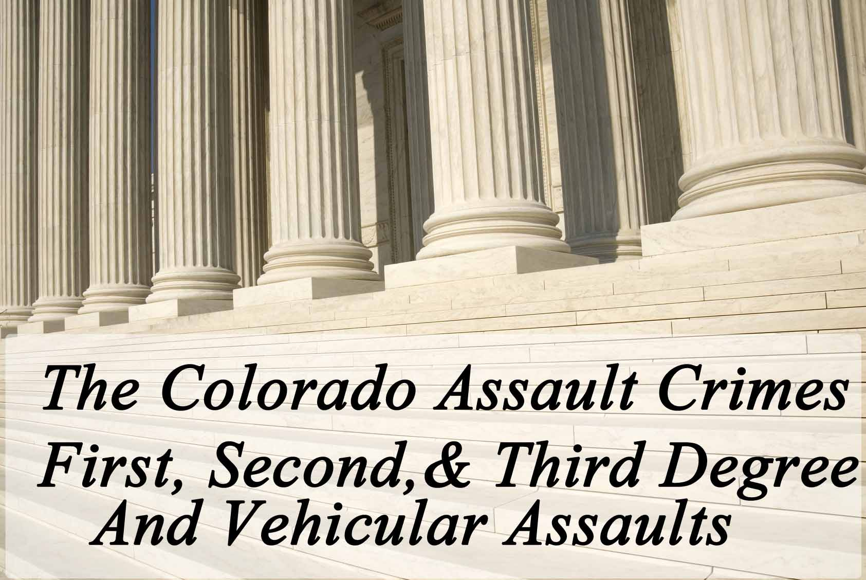 The Colorado Assault Crimes