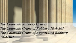 The Colorado Crime of Robbery